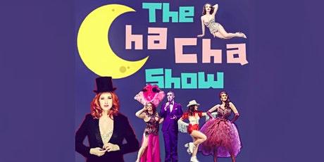 The Cha Cha Show: A Night Of Retro Vegas-Style Burlesque tickets