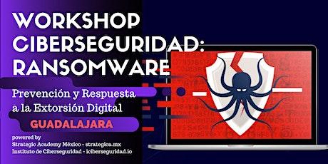 Ciberseguridad Ransomware: Prevención y Respuesta a la Extorsión Digital - GUADALAJARA boletos