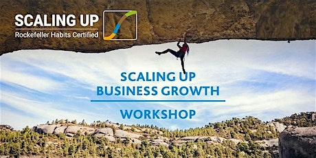 Scaling Up Workshop - How to Scale Your Business with Confidence tickets