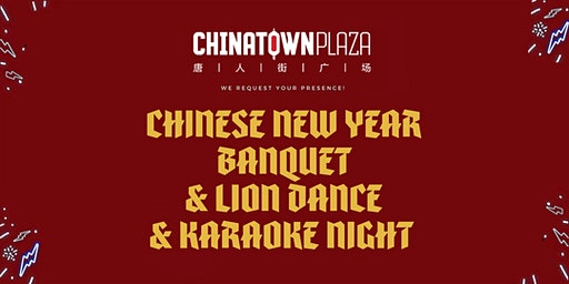 Chinese New Year Banquet & Lion Dance & Karaoke Night
