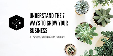 7 WAYS TO GROW YOUR BUSINESS (Hamilton) tickets