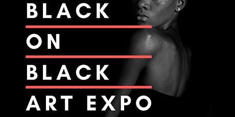 Black on Black Art Expo 3 tickets