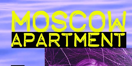 Moscow Apartment & Lia Pappas-Kemps  at Ursa tickets
