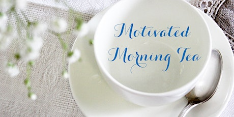 Motivated Morning Tea tickets