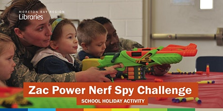 Zac Power Nerf Spy Challenge (6-12 years) - Albany Creek Library tickets
