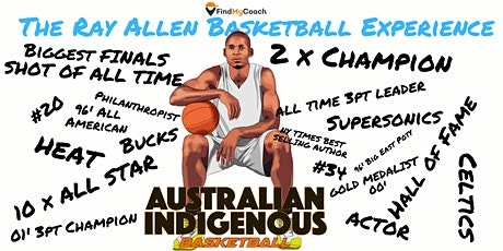The Ray Allen Basketball Experience for Australian Indigenous Basketball tickets