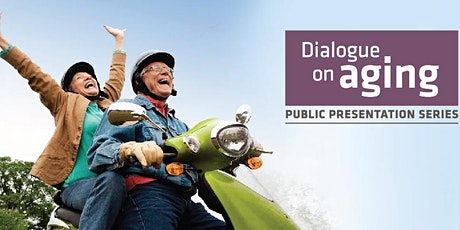 Dialogue on Aging Free Public Presentation tickets