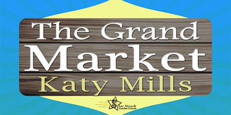 The Grand Market Katy Mills (March 28-29) tickets