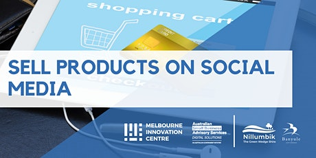 Sell Products on Social Media (Instagram + Facebook + Pinterest) - Nillumbik/Banyule tickets