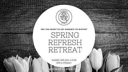 SPRING REFRESH RETREAT WITH RESTORATIVE & NIDRA YOGA, TEA & CHOCOLATE tickets