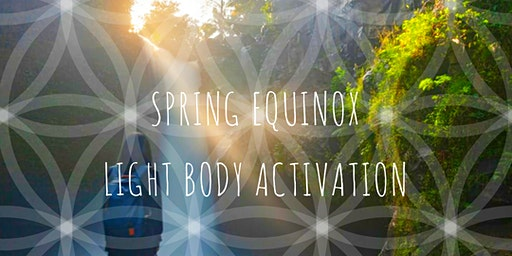 Spring Equinox Light Body Activation
