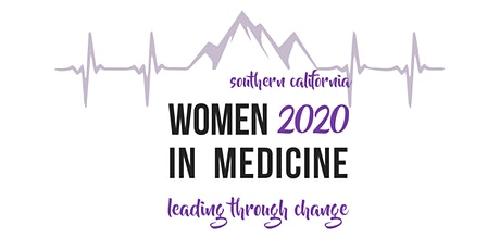 2020 SoCal Women in Medicine Leading Through Change tickets