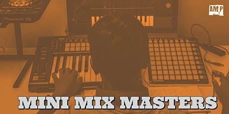 MINI MIX MASTERS - DJ & Music Production Lessons for Kids tickets