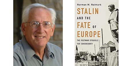 Norman Naimark: Stalin and the Fate of Europe: The Postwar Struggle for Sovereignty tickets