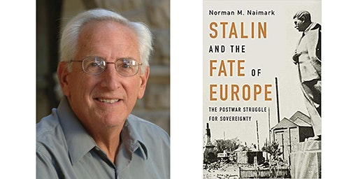 Norman Naimark: Stalin and the Fate of Europe: The Postwar Struggle for Sovereignty