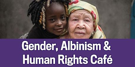 Gender, Albinism & Human Rights Café - Feb 11, 2020 tickets