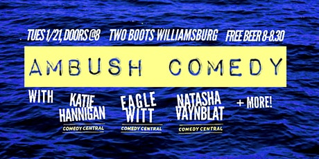 Ambush Comedy, w/Eagle Witt (Comedy Central), Natasha Vaynblat (Comedy Central), Katie Hannigan (Comedy Central) + more!  tickets