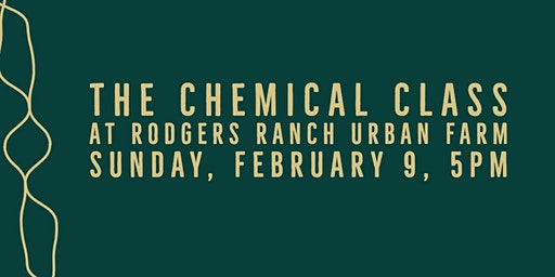 The Chemical Class at Rodgers Ranch Urban Farm