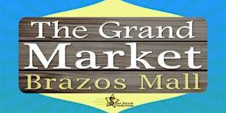 The Grand Market Brazos (May 2-3)
