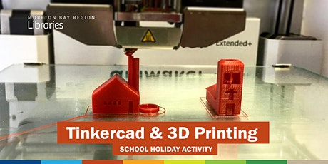 Tinkercad & 3D Printing (11-17 years) - Caboolture Library tickets