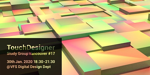 TouchDesigner Study Group Vancouver Meetup #17