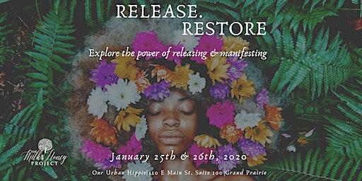 Release.  Restore