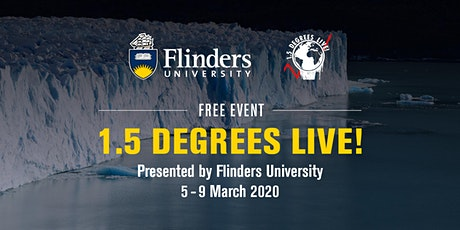 1.5 Degrees Live! - Day 1, Flinders University Outdoor Plaza tickets