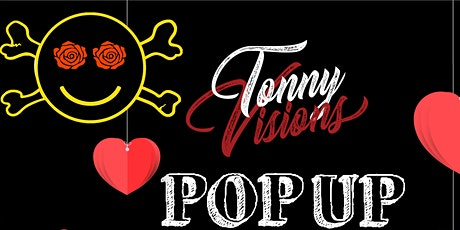 Tony Visions Pop up tickets