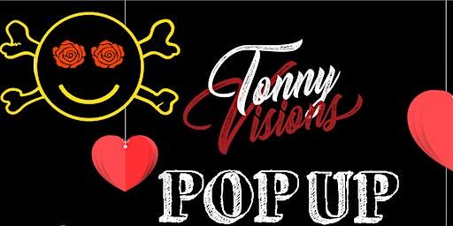 Tony Visions Pop up