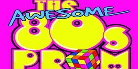 80s Prom Night ~ Adults Only tickets