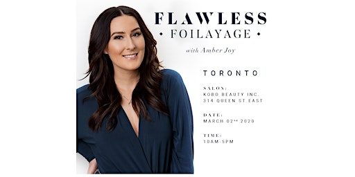 TORONTO / FLAWLESS FOILAYAGE with AMBER JOY