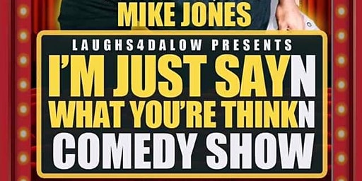 I'm Just SayN What Your ThinkN Tour