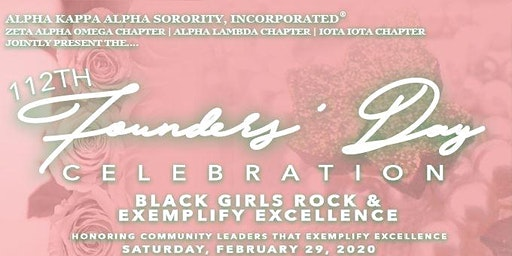112 Founders' Day Celebration - Black Girls Rock and Exemplify Excellence