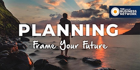 Planning - Frame Your Future with The Local Business Network Southern Gold Coast tickets