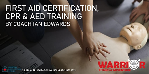 First Aid Certification, CPR & AED Training May 31, 2020