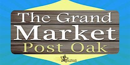 The Grand Market Post Oak (August 29-30)