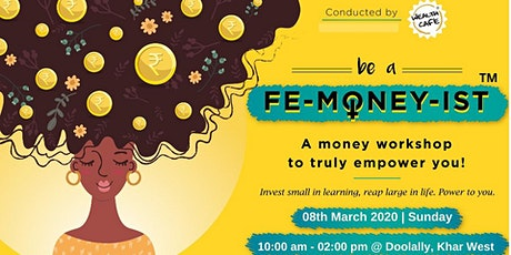Be a Fe money ist Womens Day Special tickets