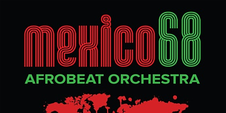 Mexico 68 Afrobeat, Pachamama , King Steady Beat,  Dj Santero tickets