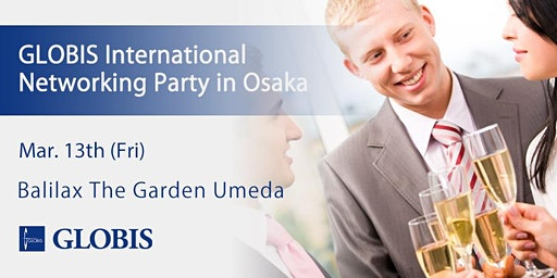 2020/03/13 GLOBIS International Networking Party in Osaka