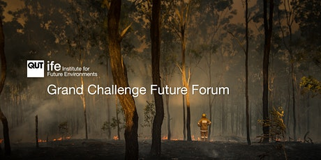 IFE Grand Challenge Future Forum | Clearing the air: making sense of Australia's bushfire crisis tickets