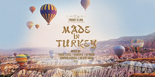 Made In Turkey - Fri 31 Jan