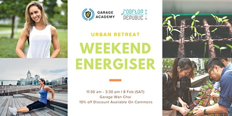 Garage Greens Urban Retreat: Weekend Energiser tickets