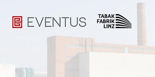 EVENTUS @ TABAKFABRIK LINZ KICK-OFF