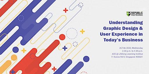 Understanding Graphic Design & User Experience in today's Business