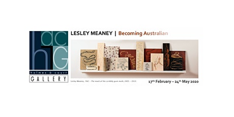 LESLEY MEANEY  |  Becoming Australian @ Vasse Felix :  17 February - 24 May 2020 tickets