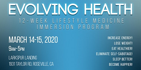 Evolving Health 12-week Lifestyle Medicine Immersion Program March 2020 S tickets