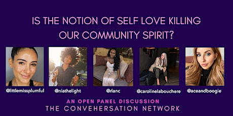 Is The Notion Of Self Love Killing Our Community Spirit? | A ConveHERsation tickets
