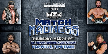 Bart Durham Injury Law presents: Pro Wrestling Entertainment Match Madness! tickets