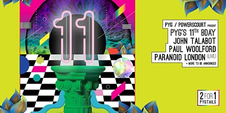 Pyg's 11th Birthday with John Talabot, Paul Woolford and Paranoid London [Live] tickets