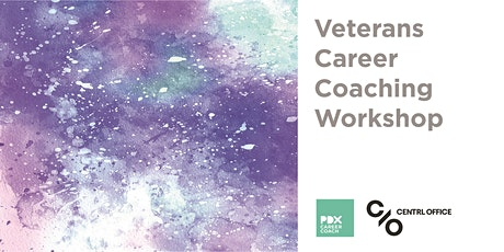 Veterans Career Coaching Workshop: PDX Career Coach tickets